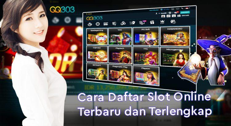 Cara Daftar Slot Online Terbaru dan Terlengkap