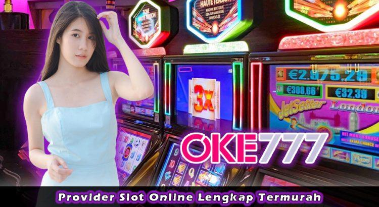 Provider Slot Online Lengkap Termurah