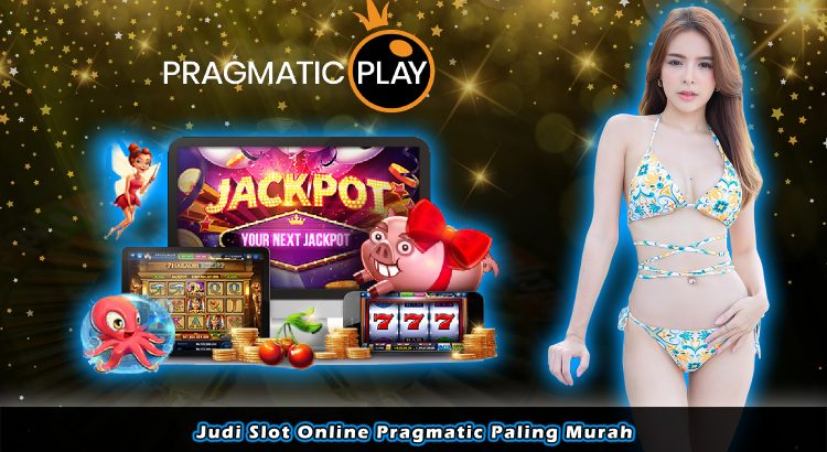 Judi Slot Online Pragmatic Paling Murah