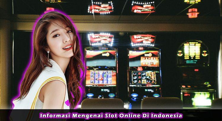 Informasi Mengenai Slot Online Di Indonesia