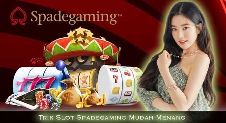 Trik Slot Spadegaming Mudah Menang