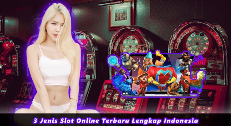 3 Jenis Slot Online Terbaru Lengkap Indonesia