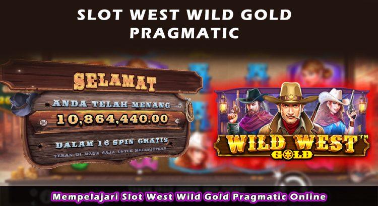 Mempelajari Slot West Wild Gold Pragmatic Online